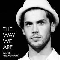 The Way We Are Aiden Grimshaw